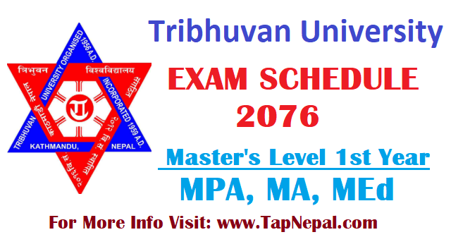 TU Masters Level First year Exam Schedule 2076 MPA MA MEd Exam Routine 2019