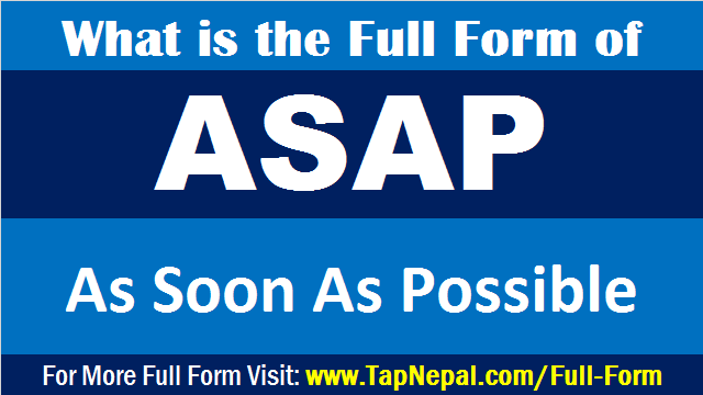 ASAP Full Form What is the Full Form of ASAP