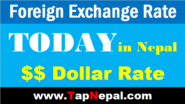 Today Dollar Rate and Exchange Rate in Nepal fixed by Nepal Rastra Bank