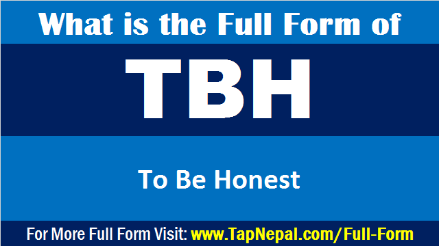What is the Full Form of TBH
