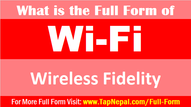 WiFi Full Form What is the Full Form of WiFi in English in Computer Language