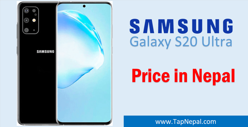 Samsung S20 Ultra Price in Nepal Galaxy S20 Ulta Mobile Specification and Features